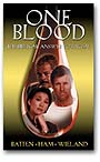 One Blood—The Biblical Answer to Racism. Order Here.