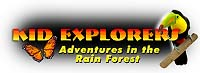 Kid Explorers—Adventures in the Rain Forest