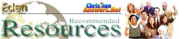 ChristianAnswers.Net Recommended Resources