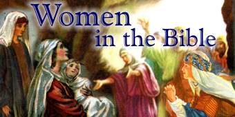 Women in the Bible. Copyrighted.
