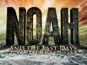 "Click to view ""Noah and the Last Days"""