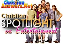 Brought to you by Christian Spotlight on Entertainment, ChristianAnswers.Net