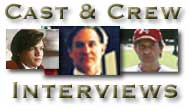Cast and Crew Interviews. Click here.