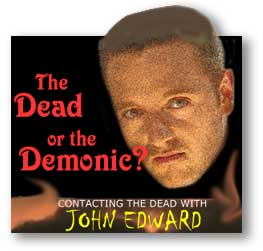 Contacting the dead? John Edward of Crossing Over